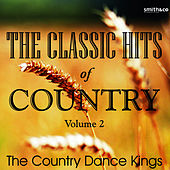 The Classic Hits Of Country - Vol. 2 by Country Dance Kings
