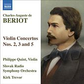 BERIOT: Violin Concertos Nos. 2, 3 and 5 by Philippe Quint