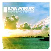 Ivan Robles Presents The Real Sound Of San Juan by Various Artists