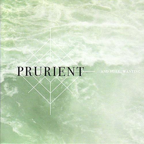 And Still, Wanting by Prurient