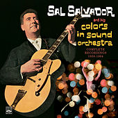 Complete Recordings 1958-1964. Colors in Sound / The Beat for This Generation / You Ain't Heard Nothin' Yet! by Sal Salvador