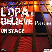 L'OPA & Believe Presents On Stage by Various Artists