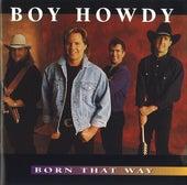 Born That Way by Boy Howdy