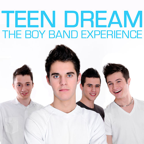 Teen Dream: The Boy Band Experience by Lynch Mob