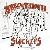 Break Through von The Slickers