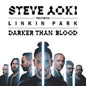 Darker Than Blood by Steve Aoki