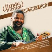 Fundamental - Arlindo Cruz by Arlindo Cruz
