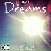 Dreams by Kush