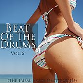 Beat of the Drums (The Tribal House Master Series), Vol. 6 by Various Artists