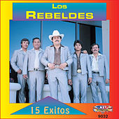 15 Exitos by Los Rebeldes del Bravo