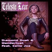 Diamond Dust & Wander Lust (feat. Cello Joe) by Celeste Lear