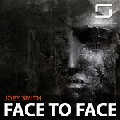 Face To Face - EP by Joey Smith