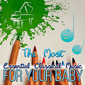 The Most Essential Classical Music for Your Baby -  Soothing Sounds for Kids, Gentle & Calming Music for Relax and Peace, Beautiful Harp Music by Classical Baby Silver Collection