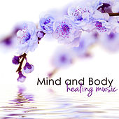 Mind and Body Healing Music – Peaceful Songs and Relaxing Sounds for Soothing, Calming, Breathing to Relax your Mind Body and Spirit by New Age Healing
