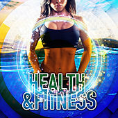Health & Fitness – The Best Electronic Music for Workout, Pilates, Aerobic & Stretching, Powerful Music for Jogging, Pregnancy Exercises, Body Fitness, Bodybuilding, Warm Up with Chillout Music by HEALTH