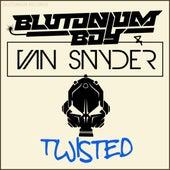 Twisted by Blutonium Boy