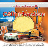 Il Molto Migliore delle Céilí Irlandese by Various Artists