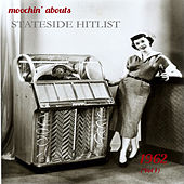 Moochin' Abouts Stateside Hitlist 1962, Vol. 1 by Various Artists
