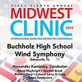 2014 Midwest Clinic: Buchholz High School Wind Symphony (Live) by Buchholz High School Wind Symphony