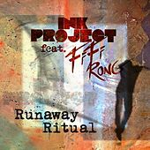 Runaway Ritual by Ink Project