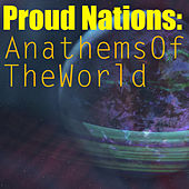 Proud Nations: Anathems Of The World by Spirit