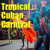 Tropical Cuban Carnival, Vol.2 by Various Artists