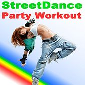 Streetdance Party Workout (Dance Yourself Fit!) by Various Artists