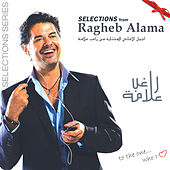 Selections From by Ragheb Alama