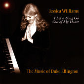I Let A Song Go Out Of My Heart by Jessica Williams