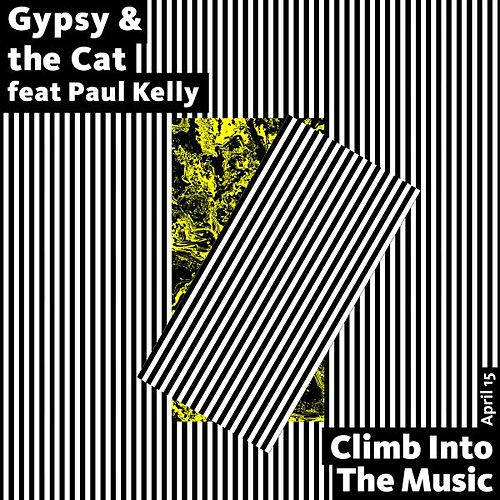 Climb into the Music (feat. Paul Kelly) by Gypsy & The Cat