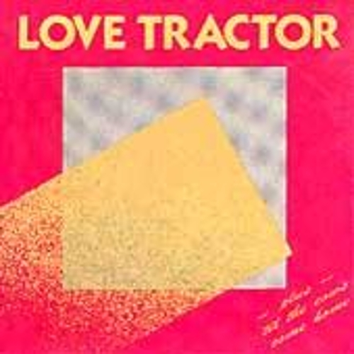 Love Tractor/'Til The Cows Come Home by Love Tractor
