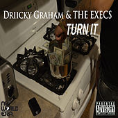 Turn It - Single by Driicky Graham