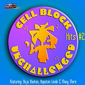 Cell Block Unchallenged Vol.2 by Various Artists