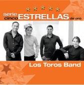 Serie Cinco Estrellas by Los Toros Band