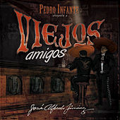 Viejos Amigos by Pedro Infante