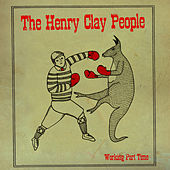 Working Part Time Single by The Henry Clay People