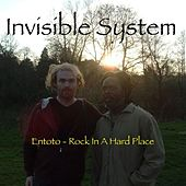 Entoto (Rock in a Hard Place) by Invisible System
