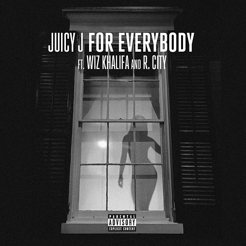 For Everybody by Juicy J