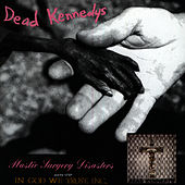 Plastic Surgery Disasters/In God We Trust, Inc. von Dead Kennedys