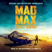 Mad Max: Fury Road - Original Motion Picture Soundtrack by Tom Holkenborg