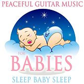 Peaceful Guitar Music for Babies by Various Artists