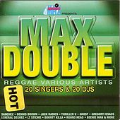 Max Double Reggae 20 Singers & 20 DJS, Disc 1 by Various Artists