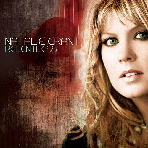 Relentless by Natalie Grant