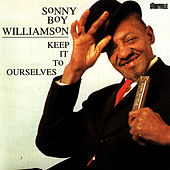 Keep It To Ourselves by Sonny Boy Williamson