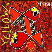 Yellow Orange Red by 71 Fish