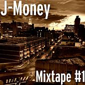 Mixtape #1 by J-Money