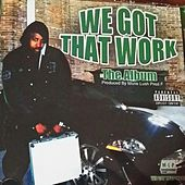 We Got That Work by Various Artists