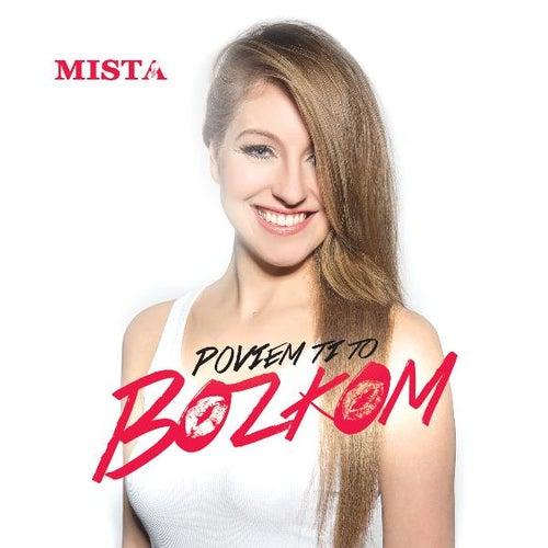 Poviem Ti to Bozkom by Mista
