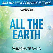 All the Earth by Parachute Band