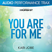 You Are For Me by Kari Jobe